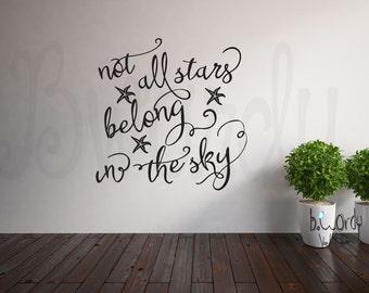 Not all Stars Belong in the Sky, Saying, Beach, Starfish, Vinyl Decal- Wall Art Custom Color.