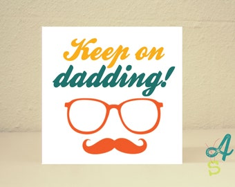 Father's Day Card Dad Birthday Card Greeting Card Keep on Dadding