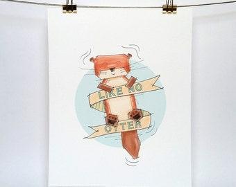 Otter 'Like No Otter' Art Print 5x7 or 8x10
