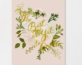The Best is Yet To Come 11 x 14 Gold Foil Print