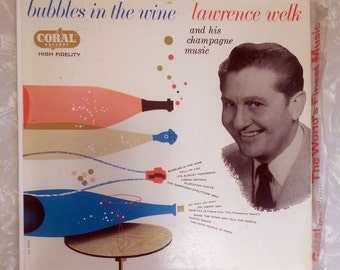 "Lawrence Welk ""Bubbles In The Wine"" LP Coral CRL-68038 33-1/3rpm"