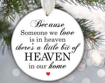 Memorial Ornament, Because someone we love is in Heaven Ornament In memory of loved ones Memorial Gift Christmas Ornament Remembrance OR442