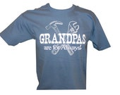 Grandpas are for Always! shirt