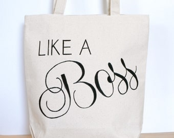 Canvas Tote Bag - Like A Boss Tote Bag - Market Tote Bag - Book Bag - Produce Bag - Black and Canvas Carry All