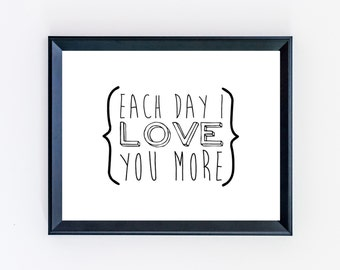 Each Day I Love You More Print
