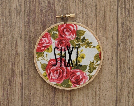 Sht embroidery hoop art swear word naughty edgy curse