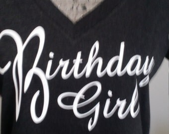 Birthday Girl Shirt, Great Gift for the Birthday Girl! Great girls night out.