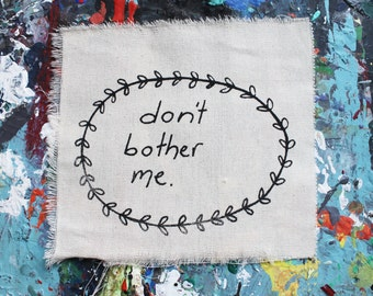 DON'T BOTHER ME Canvas Patch