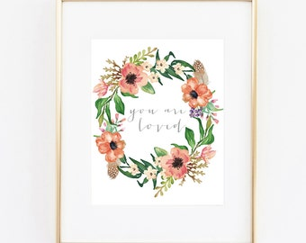 you are loved 8x10 art print floral instant download