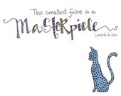 The Smallest Feline is a Masterpiece, Divinci Quote, 8.5x11 print, Customized illUSTRATION