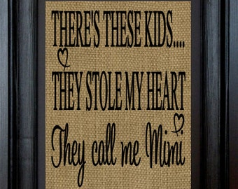 Grandma Gift-Mimi Gift-There's these kids... that stole my heart They call me Grandma Burlap Print~Can also customize to say Mimi,Gigi,Gaga
