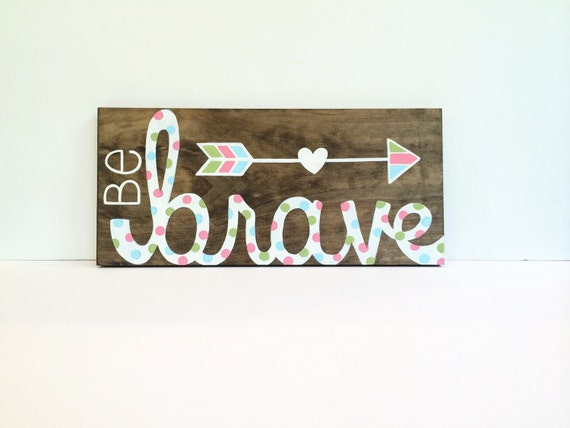 Be Brave Wood Sign Baby Girl Room Decor By Sweetbananasart