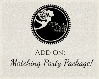 Matching  Party PACKAGE - Add On - For any of Pixie Perfect's Invitations