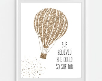 She Believed She Could So She Did Hot Air Balloon Art Print, Gold Faux Glitter 5x7  8X10 11x14 Quote, Nursery Wall Art, Nursery Decor
