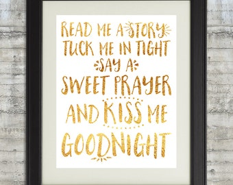 Read me a story tuck me in tight , say a sweet prayer and kiss me goodnight- 8x10  Nursery Art Print , Gold Nursery Art,