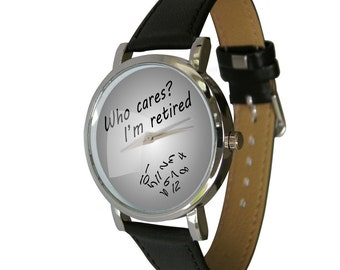 Who Cares? I'm Retired Wristwatch - humour - gift watch - Scrambled Numbers - mens watch - womans watch - Great Retirement Gift