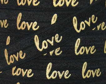 "Black and Gold Metallic ""love"" Print Fold Over Elastic - Elastic for Headbands and Hair Ties - 5 Yards 5/8 inch Printed FOE"