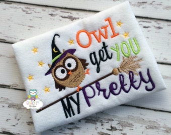 Owl Get You My Pretty Owl  Halloween Shirt or Bodysuit, Owl Halloween Shirt, Halloween Shirt, Trick or Treat