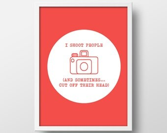 Funny Photography Print - I Shoot People - Funny Photographer Print - 8 x 10 in. - Instant Download - Printable - AP_1 I Shoot People