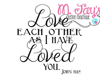 Love each other as I have loved you- printable sign