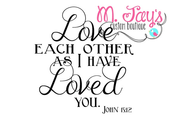 Love Each Other As I Have Loved You: Love Each Other As I Have Loved You Printable Sign