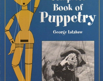 The Complete Book of Puppetry by George Latshaw