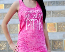"1 ""On Wednesday We Wear Pink"" Tank Top. Mean Girls Tank Shirt. We Wear Pink Burnout Tank Top. Racerback Burnout Tank Top. Workout Tank Top"