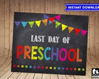 Last Day of PRESCHOOL INSTANT download, Last Day of School Chalkboard Sign Printable Photo Prop, Last Day of Preschool Graduation 8x10