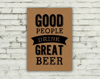 Good People Drink Great Beer - Beer - Brew - Ale - Craft Beer - Beer Enthusiast-Home Brew-Craft Beer-Typography - Print - Digital Download