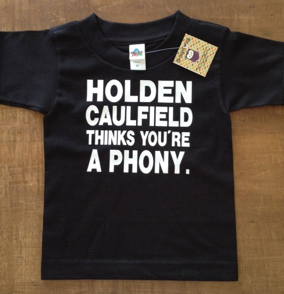 holden caulfield thinks youre a phony toddler by