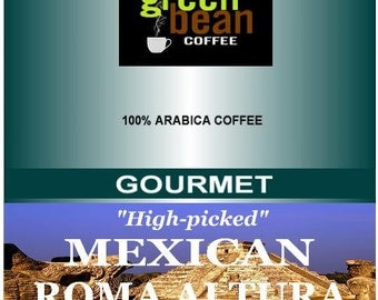 MEXICAN ROMA ALTURA.  High-picked,  fresh roasted, Whole Bean coffee, 12oz (350g)