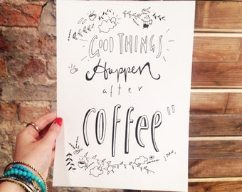 Good things happen after coffee quote drawing