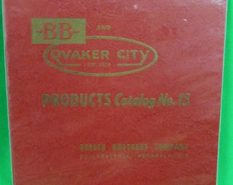 BB and Quaker City Products Catalog N0. 15 (Philadelphia PA) - VINTAGE