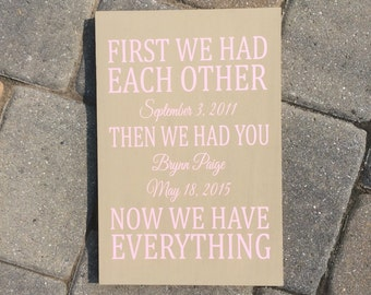 First We Had Each Other || Wooden Sign || Only Child || Family