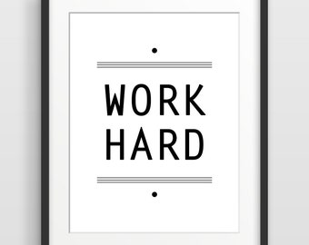 Office Art, Typography Print, Inspirational Quote, Home Office Decor, Work Hard, Quote Poster - More colors