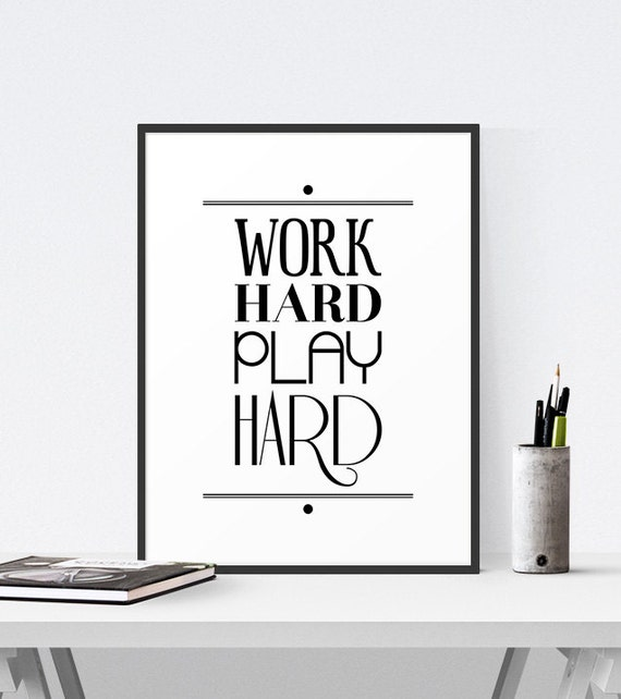 printable quote office decor work hard play hard