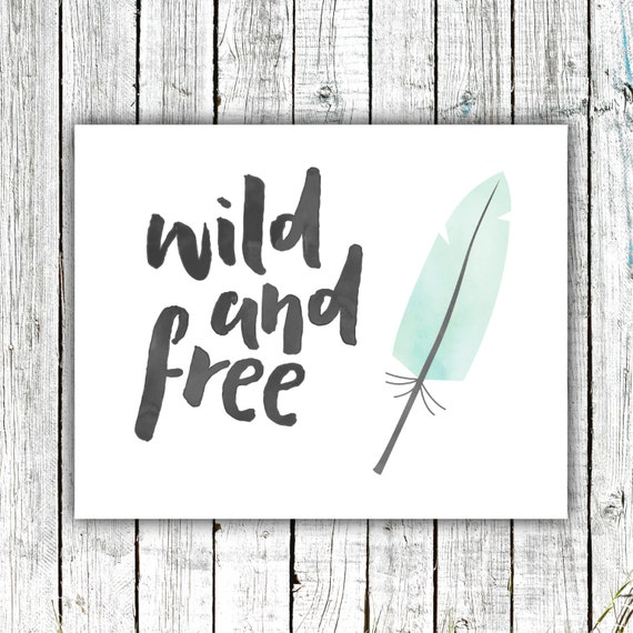 Nursery Art Printable, Wild and Free, Feather, Tribal, Boho, Wall Art, Size 8x10, Digital Download #354