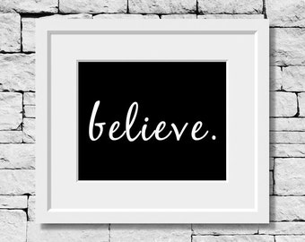 Believe Print, Believe Quote, Life Quote, Success Print, Dreams Quote, Motivational Print