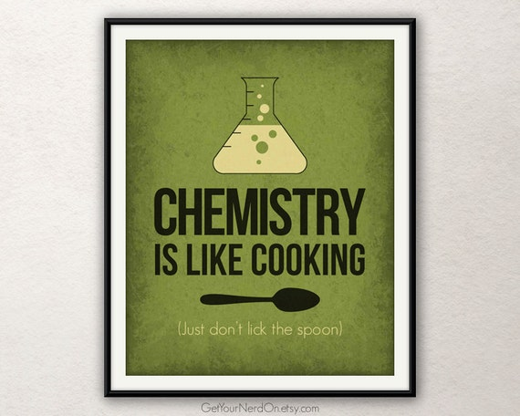 Funny Nerd Poster Chemistry Is Like Cooking By Getyournerdon