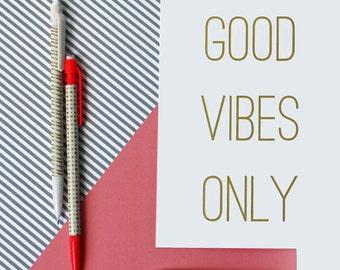 Good Vibes Only (Gold Foil!), Art Print, Gold Foil 5x7 Wall Art
