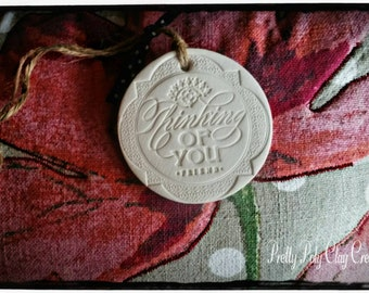 Thinking of You Friend~ Polymer Clay Gift Tag/Ornament