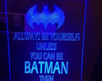 Allways be yourself unless Batman logo  light up sign. illuminated