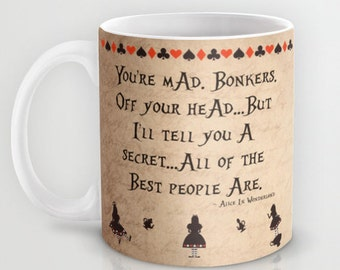 "Alice In Wonderland Mug Quote ""You're Mad. Bonkers."" Alice In Wonderland Mug 11oz. or 15oz. Ceramic Mug Tea Lover Gift Coffee Lover Gift"