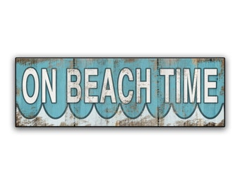 "On Beach Time wooden sign Beach decor Beach house decor Beach house signs Cottage signs Beach cottage house Resort signs 18.25""x6""x2"""