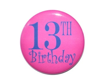 13 year old 13th Birthday 2 1/4 inch pin-back button