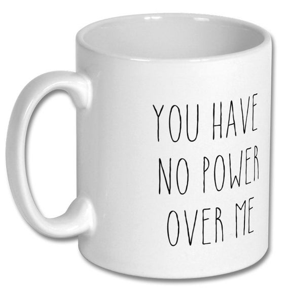 Labyrinth themed cheeky work mug 'You have no power over me' coffee cup