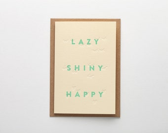LAZY SHINY HAPPY / letterpress postcard handmade in Bordeaux