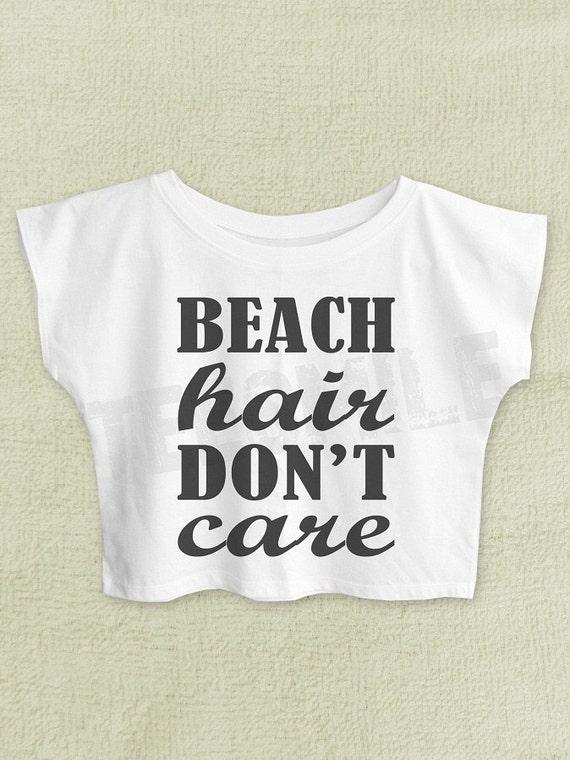 Beach hair don't care shirt women tshirt women crop by ...