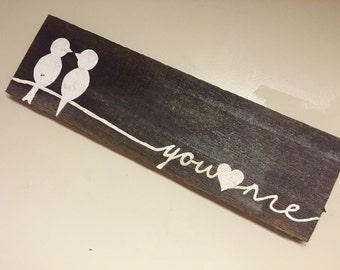 """Love birds, """"you and me"""" Pallet Wood Rustic Sign"""
