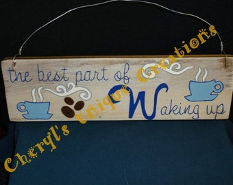 """Best Part of Waking Up.... Hand Painted Wooden Coffee Sign - 11"""" x 3"""""""